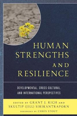 Human Strengths and Resilience: Developmental, Cross-Cultural, and International Perspectives (Paperback)
