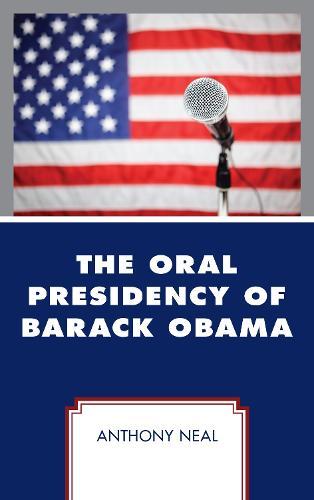 The Oral Presidency of Barack Obama (Hardback)