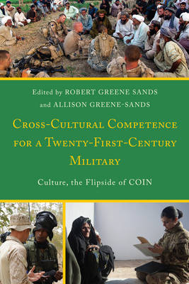 Cross-Cultural Competence for a Twenty-First-Century Military: Culture, the Flipside of COIN (Paperback)