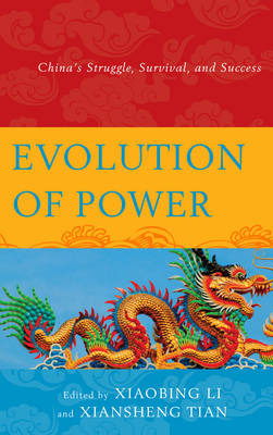 Evolution of Power: China's Struggle, Survival, and Success (Paperback)