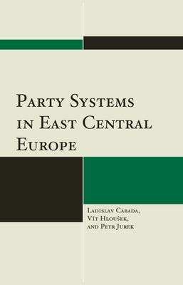 Party Systems in East Central Europe (Paperback)