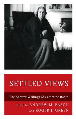Settled Views: The Shorter Writings of Catherine Booth (Hardback)
