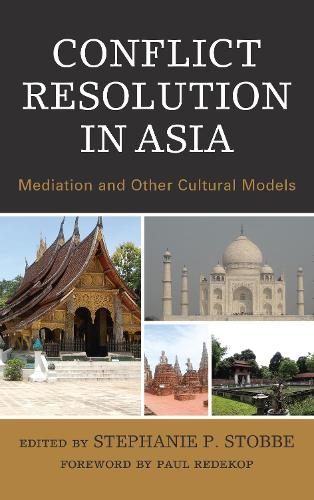 Conflict Resolution in Asia: Mediation and Other Cultural Models - Conflict Resolution and Peacebuilding in Asia (Hardback)