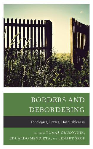 Borders and Debordering: Topologies, Praxes, Hospitableness (Hardback)