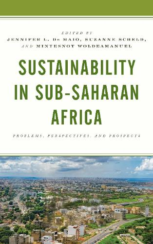 Sustainability in Sub-Saharan Africa: Problems, Perspectives, and Prospects (Hardback)