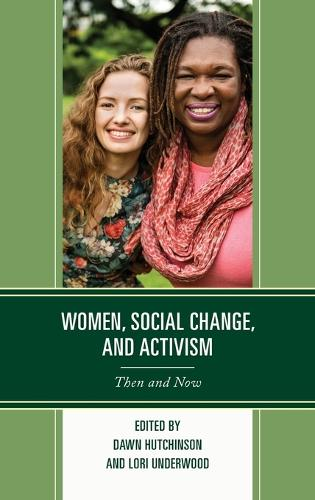 Women, Social Change, and Activism: Then and Now (Hardback)