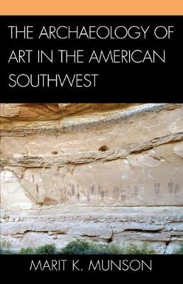 The Archaeology of Art in the American Southwest - Issues in Southwest Archaeology (Paperback)