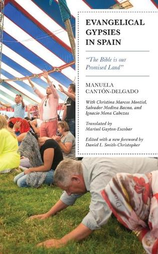 Evangelical Gypsies in Spain: The Bible is our Promised Land (Hardback)