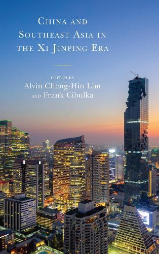 China and Southeast Asia in the Xi Jinping Era (Hardback)