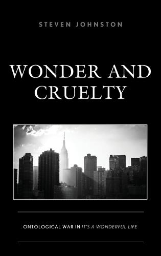 Wonder and Cruelty: Ontological War in It's a Wonderful Life - Politics, Literature, & Film (Hardback)