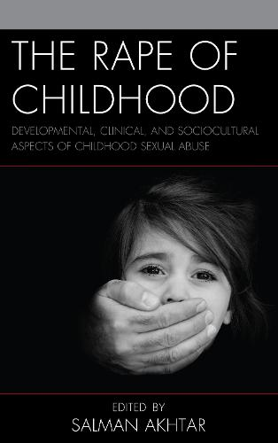 The Rape of Childhood: Developmental, Clinical, and Sociocultural Aspects of Childhood Sexual Abuse - Margaret S. Mahler (Hardback)