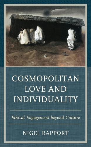 Cosmopolitan Love and Individuality: Ethical Engagement beyond Culture (Hardback)