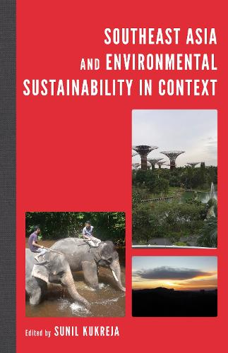Southeast Asia and Environmental Sustainability in Context - Modern Southeast Asia (Hardback)