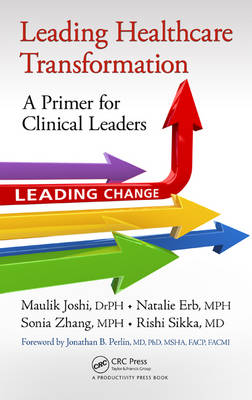 Leading Health Care Transformation: A Primer for Clinical Leaders (Hardback)