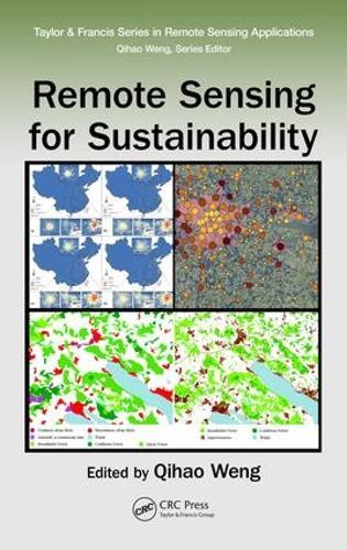 Remote Sensing for Sustainability - Remote Sensing Applications Series (Hardback)