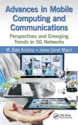 Advances in Mobile Computing and Communications: Perspectives and Emerging Trends in 5G Networks (Hardback)