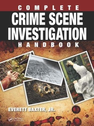 Complete Crime Scene Investigation Handbook (Hardback)