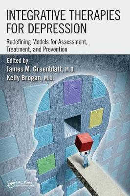 Integrative Therapies for Depression: Redefining Models for Assessment, Treatment and Prevention (Hardback)