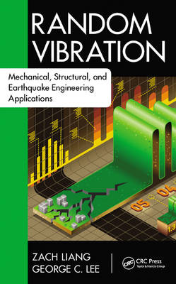 Random Vibration: Mechanical, Structural, and Earthquake Engineering Applications - Advances in Earthquake Engineering (Hardback)