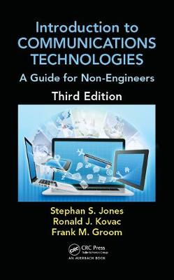 Introduction to Communications Technologies: A Guide for Non-Engineers, Third Edition - Technology for Non-Engineers (Hardback)