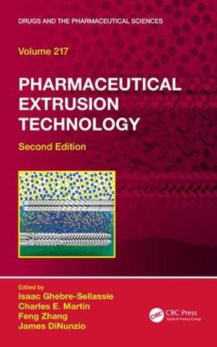 Pharmaceutical Extrusion Technology - Drugs and the Pharmaceutical Sciences (Hardback)