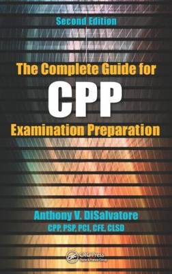 The Complete Guide for CPP Examination Preparation, 2nd Edition (Hardback)