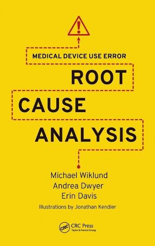 Medical Device Use Error: Root Cause Analysis (Hardback)