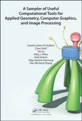 A Sampler of Useful Computational Tools for Applied Geometry, Computer Graphics, and Image Processing (Hardback)