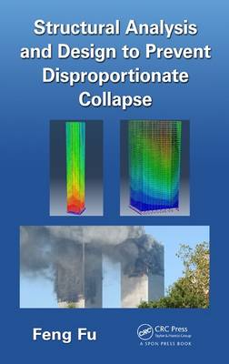 Structural Analysis and Design to Prevent Disproportionate Collapse (Hardback)