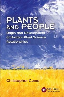 Plants and People: Origin and Development of Human--Plant Science Relationships (Paperback)