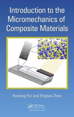 Introduction to the Micromechanics of Composite Materials (Hardback)