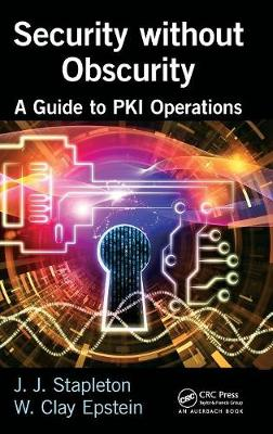 Security without Obscurity: A Guide to PKI Operations (Hardback)
