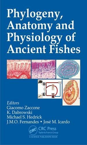 Phylogeny, Anatomy and Physiology of Ancient Fishes (Hardback)