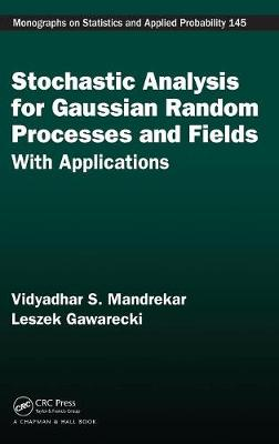 Stochastic Analysis for Gaussian Random Processes and Fields: With Applications - Chapman & Hall/CRC Monographs on Statistics and Applied Probability (Hardback)