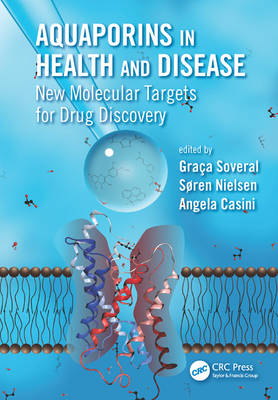 Aquaporins in Health and Disease: New Molecular Targets for Drug Discovery (Hardback)