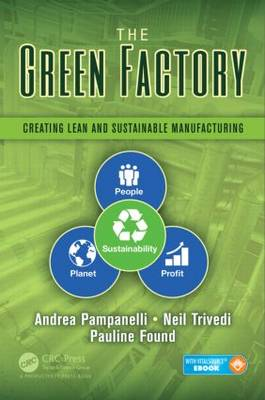 The Green Factory: Creating Lean and Sustainable Manufacturing (Hardback)