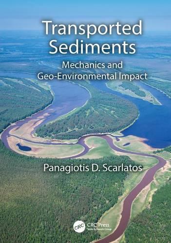 Transported Sediments: Mechanics and Geo-Environmental Impact (Hardback)