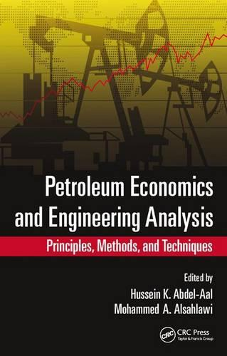 Petroleum Economics and Engineering Analysis: Principles, Methods, and Techniques (Hardback)