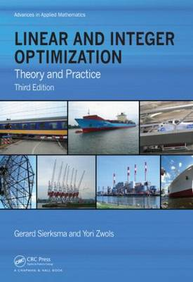 Linear and Integer Optimization: Theory and Practice, Third Edition - Advances in Applied Mathematics (Hardback)