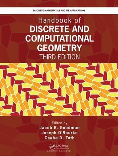 Handbook of Discrete and Computational Geometry, Third Edition - Discrete Mathematics and Its Applications (Hardback)