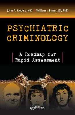 Psychiatric Criminology: A Roadmap for Rapid Assessment (Hardback)