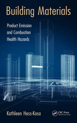 Building Materials: Product Emission and Combustion Health Hazards (Hardback)