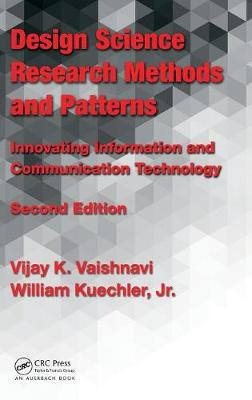 Design Science Research Methods and Patterns: Innovating Information and Communication Technology (Hardback)