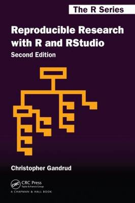 Reproducible Research with R and R Studio - Chapman & Hall/CRC: The R Series (Paperback)