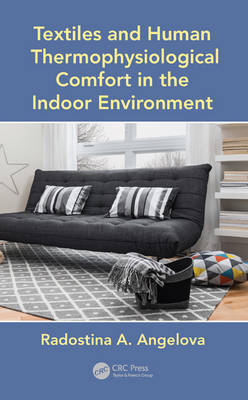 Textiles and Human Thermophysiological Comfort in the Indoor Environment (Hardback)