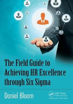The Field Guide to Achieving HR Excellence through Six Sigma (Paperback)