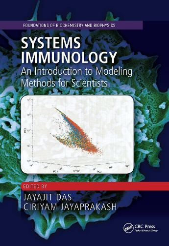 Systems Immunology: An Introduction to Modeling Methods for Scientists - Foundations of Biochemistry and Biophysics (Hardback)