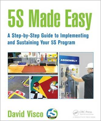 5S Made Easy: A Step-by-Step Guide to Implementing and Sustaining Your 5S Program (Paperback)