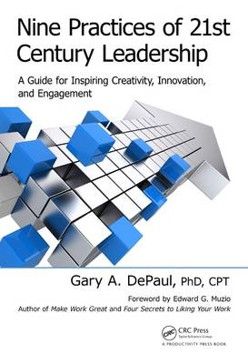 Nine Practices of 21st Century Leadership: A Guide for Inspiring Creativity, Innovation, and Engagement (Hardback)