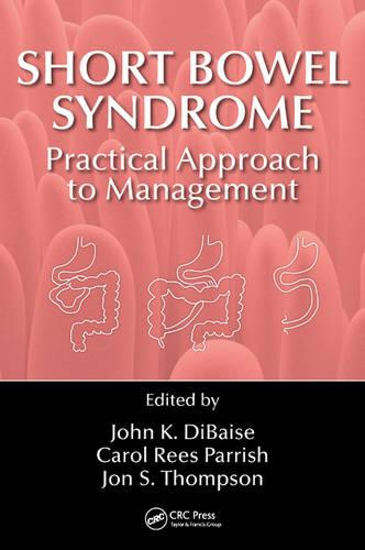Short Bowel Syndrome: Practical Approach to Management (Hardback)